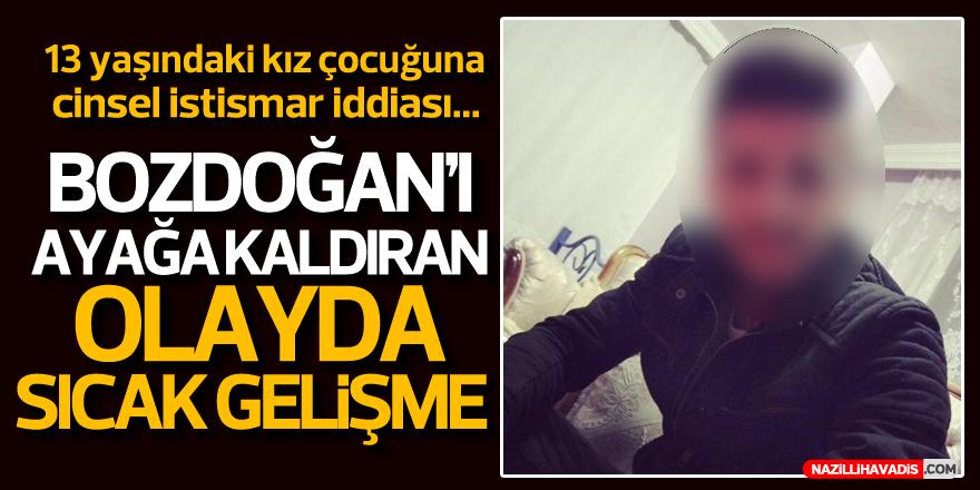 BOZDOĞAN'I AYAĞA KALDIRAN OLAYDA SICAK GELİŞME!