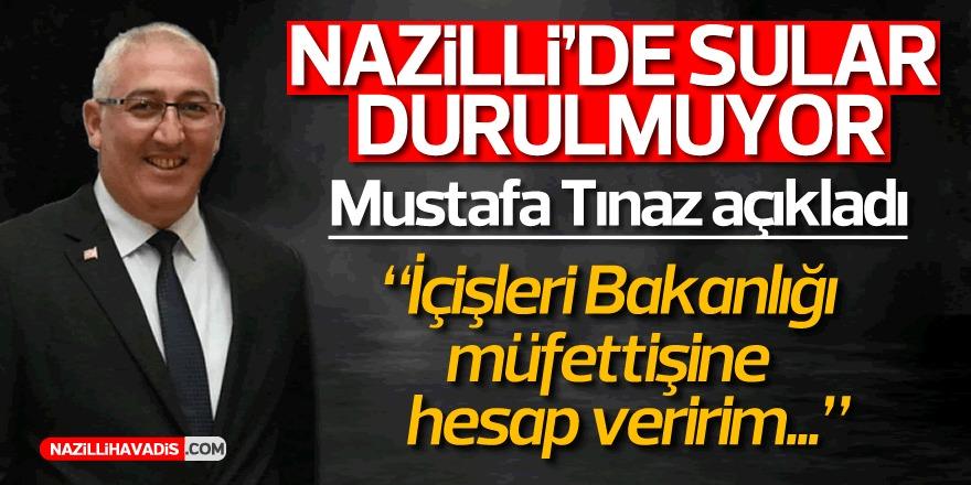 """İYİ Partili Tınaz: """"İçişleri Bakanlığı müfettişine hesap veririm"""""""