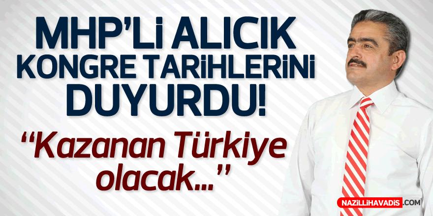 MHP İl Başkanı Haluk Alıcık: Kongreler Başlıyor
