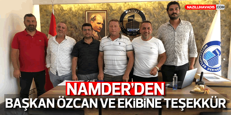 NAMDER'den Başkan Özcan ve ekibine teşekkür
