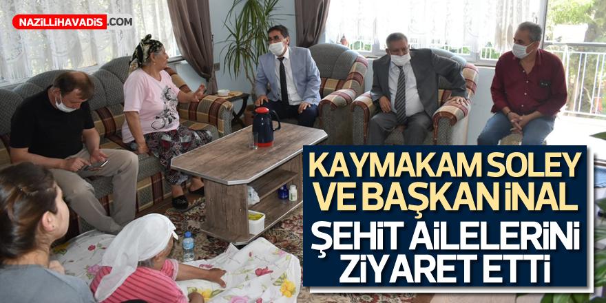 Kaymakam Soley ve Başkan İnal'dan şehit ailelerine ziyaret
