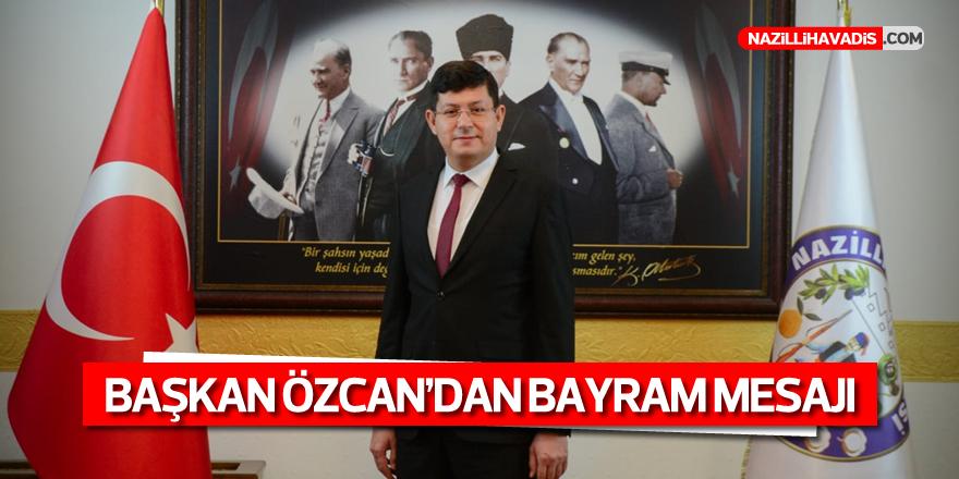 Başkan Özcan'dan bayram mesajı