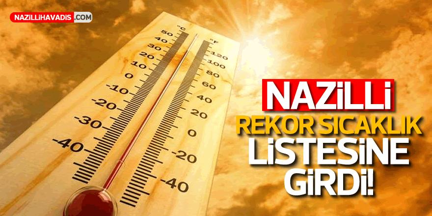 Nazilli'nin Sıcağı Rekor Listesinde!