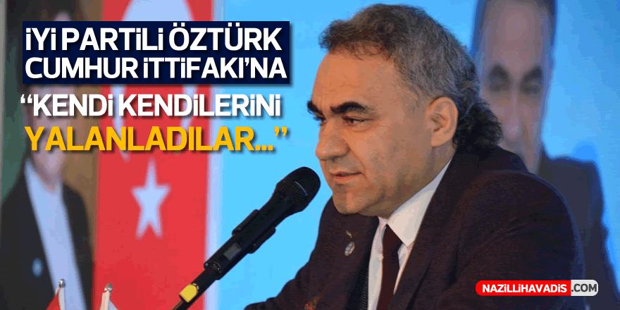 """İYİ Partili Öztürk'ten  Cumhur İttifakı'na:  """"Kendi kendilerini yalanladılar"""""""