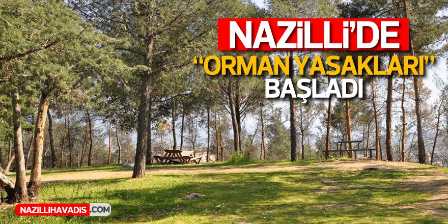 """Nazilli'de """"orman"""" yasakları başladı"""