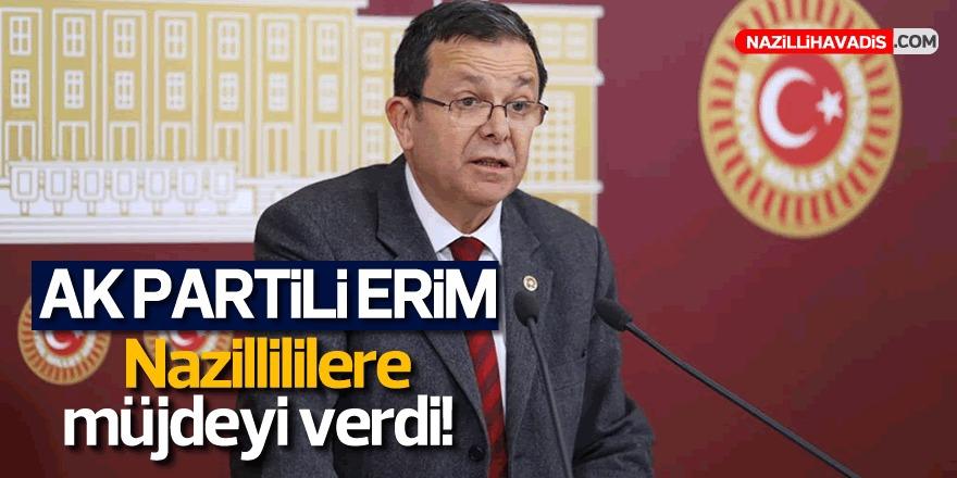 AK Partili Erim'den Nazilli'ye Müjde