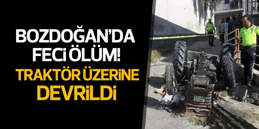 Bozdoğan'da traktör devrildi: 1 ölü