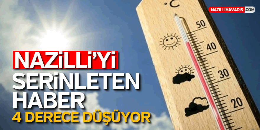 NAZİLLİ'Yİ SERİNLETEN HABER