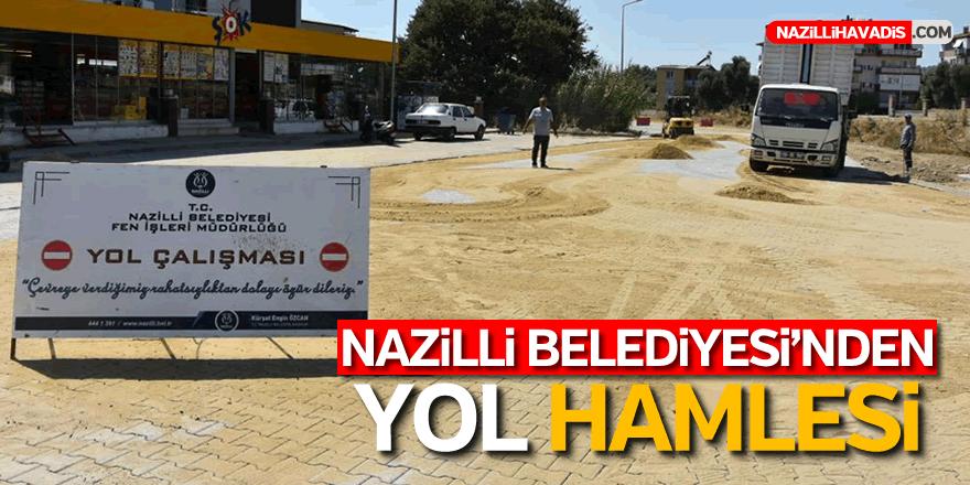 NAZİLLİ BELEDİYESİ'NDEN YOL HAMLESİ