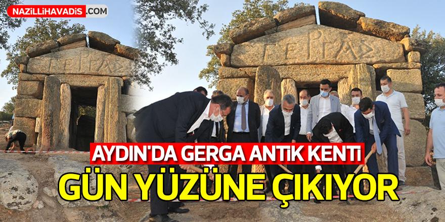 Aydın'da Gerga Antik Kenti Gün Yüzüne Çıkıyor