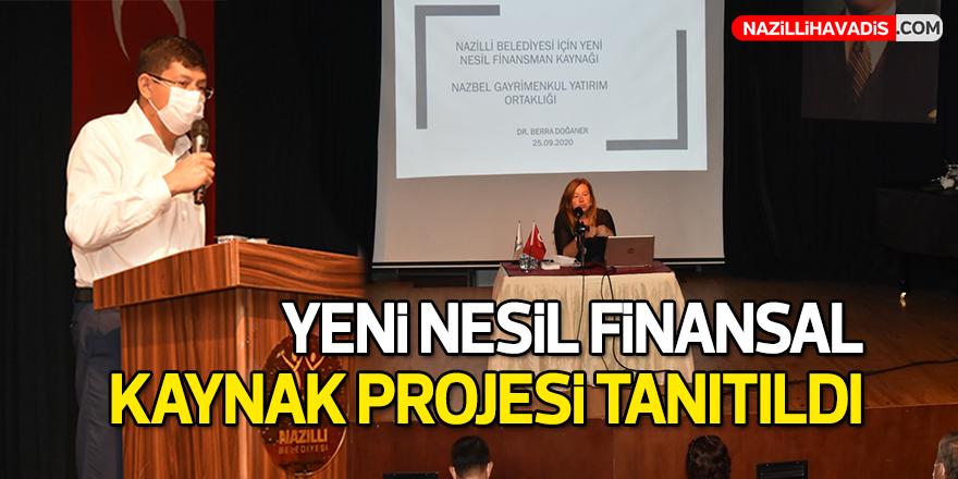Yeni Nesil Finansal Kaynak Projesi Tanıtıldı