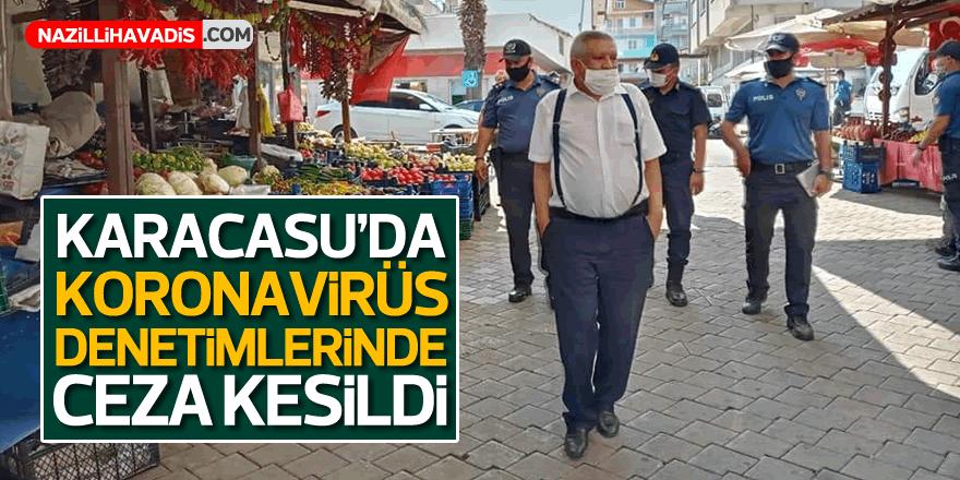 Karacasu'da koronavirüs denetimlerinde cezalar kesildi