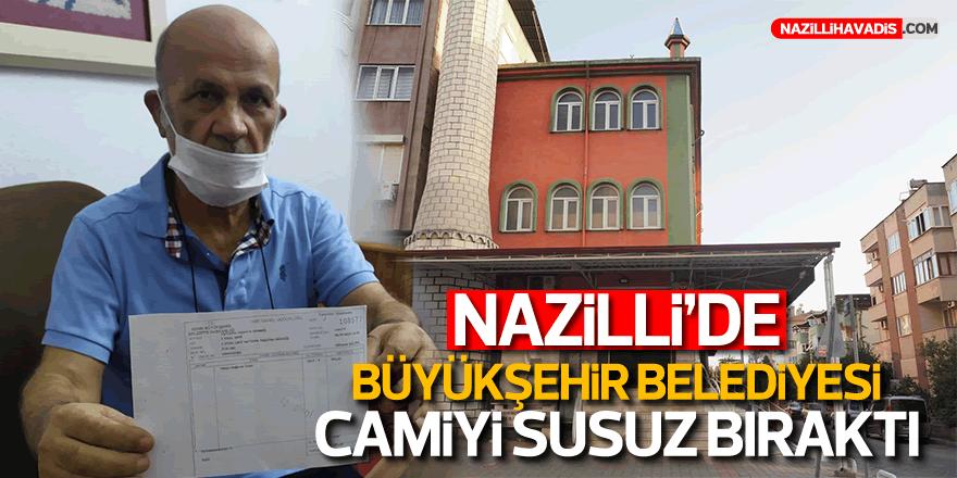 Nazilli'de Büyükşehir Camiyi Susuz Bıraktı