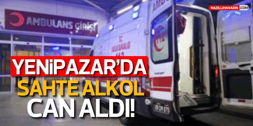 YENİPAZAR'DA SAHTE ALKOL CAN ALDI