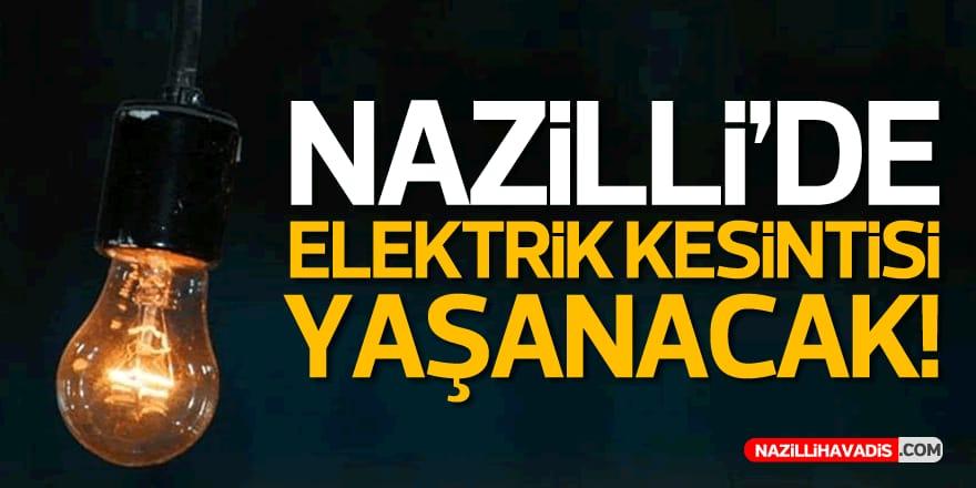 Nazilli'de elektrik kesintisi yaşanacak
