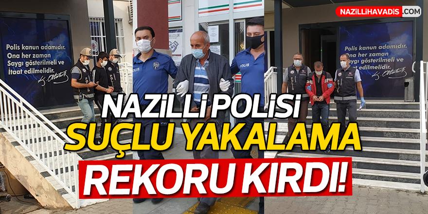 Nazilli polisi suçlu yakalama rekoru kırdı
