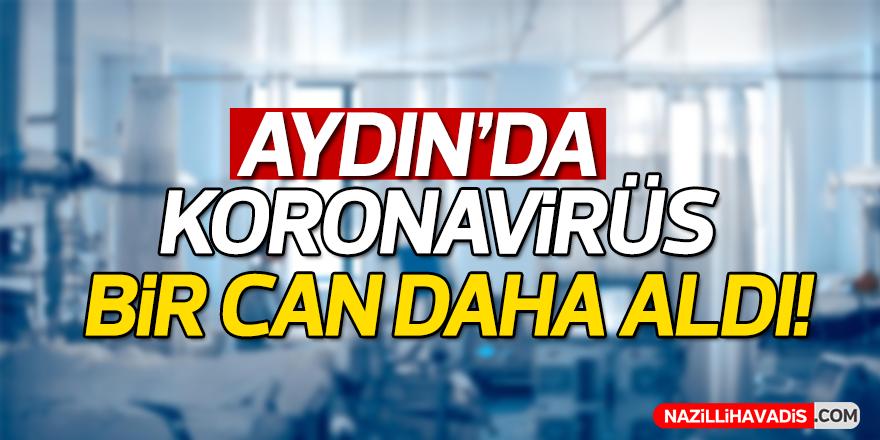 Aydın'da koronavirüs bir can daha aldı