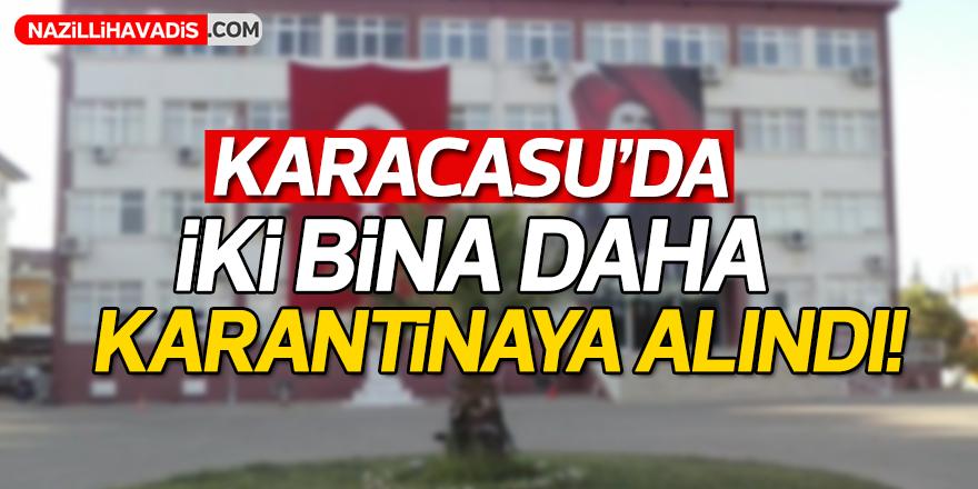 Karacasu'da iki bina daha karantinaya alındı!