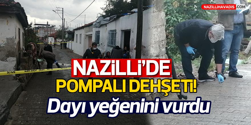 Nazilli'de pompalı dehşeti