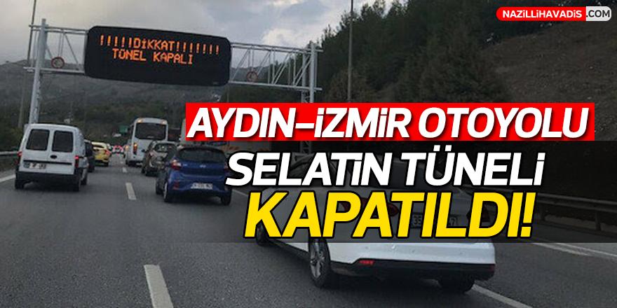 Aydın-İzmir Otoyolu Selatin Tüneli kapatıldı