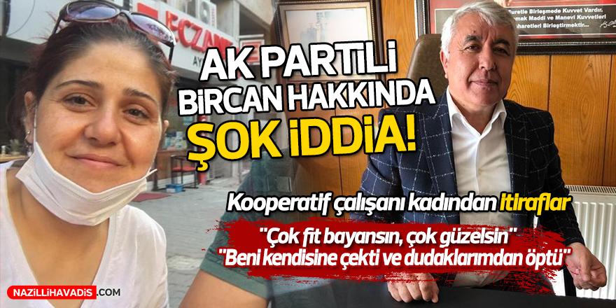 AK Partili Bircan hakkında şok iddia!