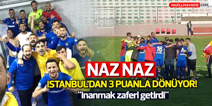 Naz Naz İstanbul'dan 3 puanla dönüyor