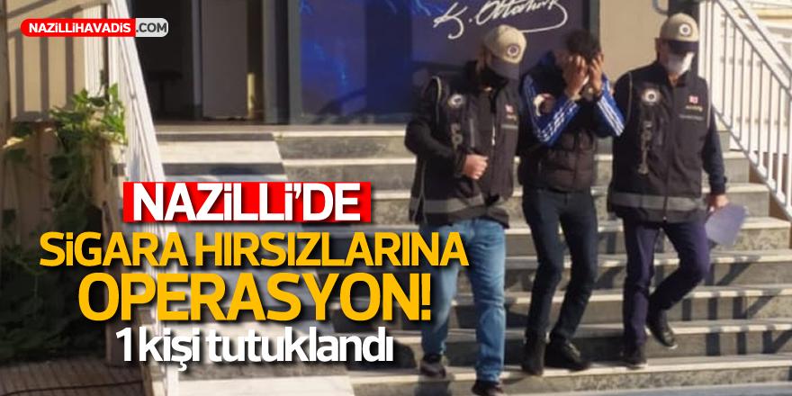Nazilli'de sigara hırsızlarına operasyon!