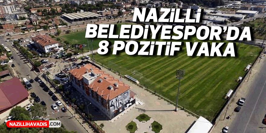 Nazilli Belediyespor'da 8 pozitif vaka