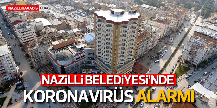 Nazilli Belediyesi'nde koronavirüs alarmı