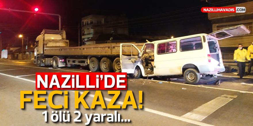 Nazilli'de feci kaza! 1 ölü 2 yaralı