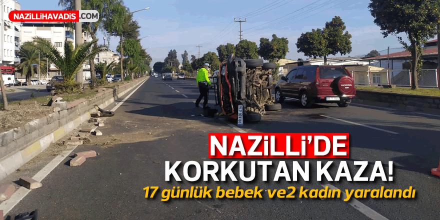 NAZİLLİ'DE KORKUTAN KAZA! 3 YARALI