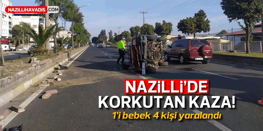 Nazilli'de korkutan kaza! 1'i bebek 4 kişi yaralandı