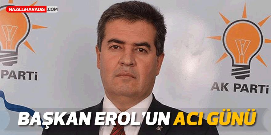 Başkan Erol'un acı günü