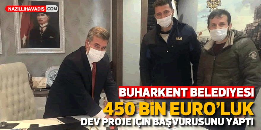 Buharkent Belediyesi, 450 bin Euro'luk dev proje için başvurusunu yaptı