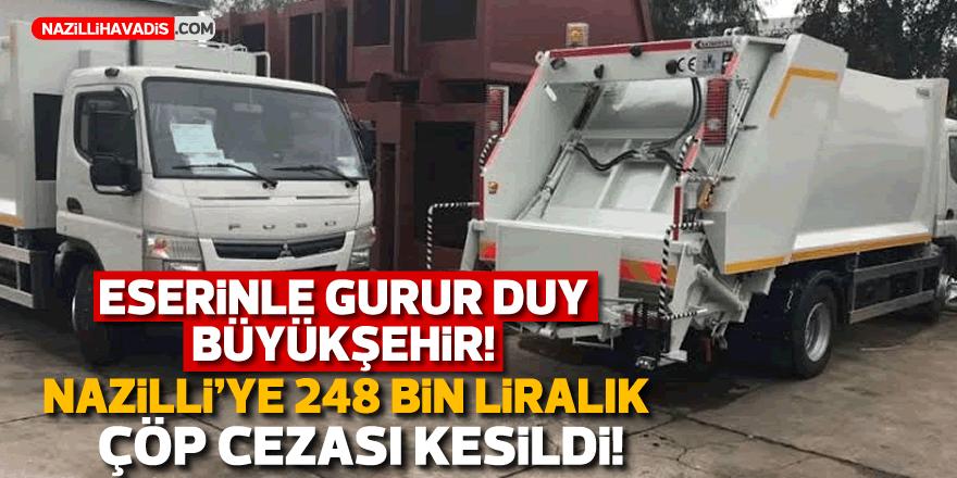 Nazilli'ye 248 bin liralık çöp cezası kesildi