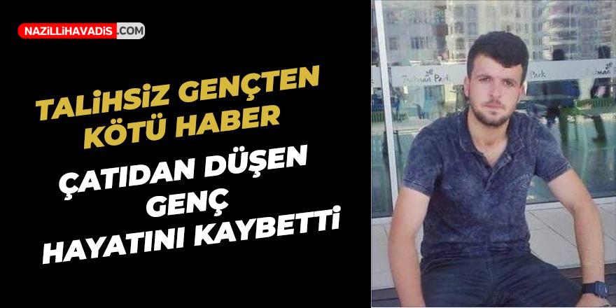 Nazilli'de talihsiz genç hayatını kaybetti