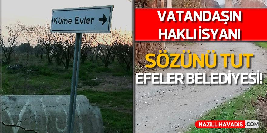 Efeler Belediyesi sözünü tutmadı, vatandaş hatırlattı