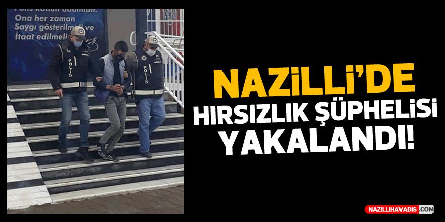 Nazilli'de hırsızlık şüphelisi tutuklandı