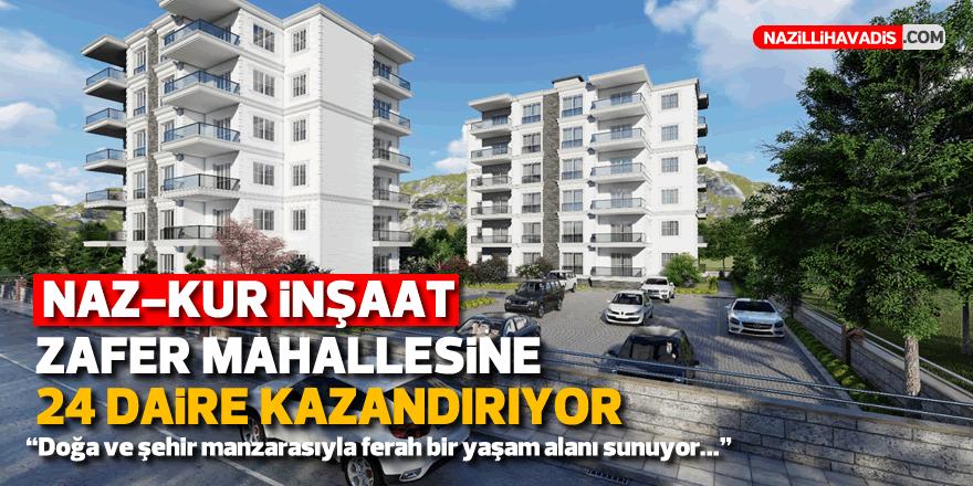 Naz-Kur İnşaat Zafer Mahallesi'ne 24 yeni daire kazandırıyor