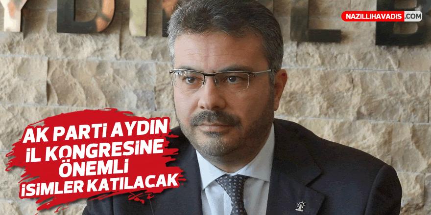 AK Parti Aydın İl Kongresi'ne önemli isimler katılacak