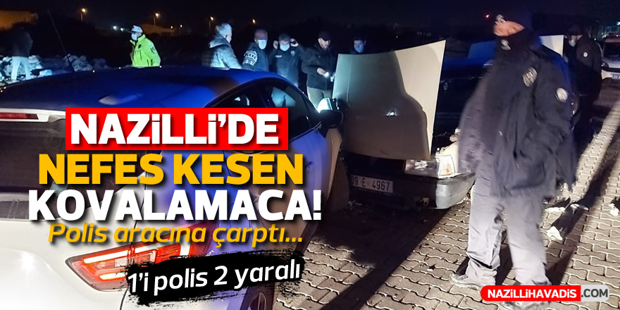 NAZİLLİ'DE ALKOLLÜ SÜRÜCÜ POLİS ARABASINA ÇARPTI