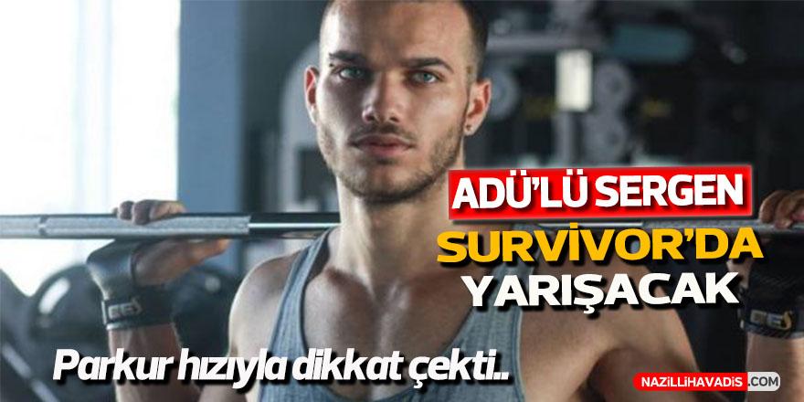 ADÜ'lü Sergen Survivor'da yarışacak