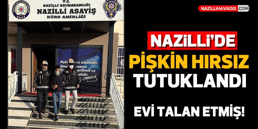 Nazilli'de pişkin hırsız tutuklandı