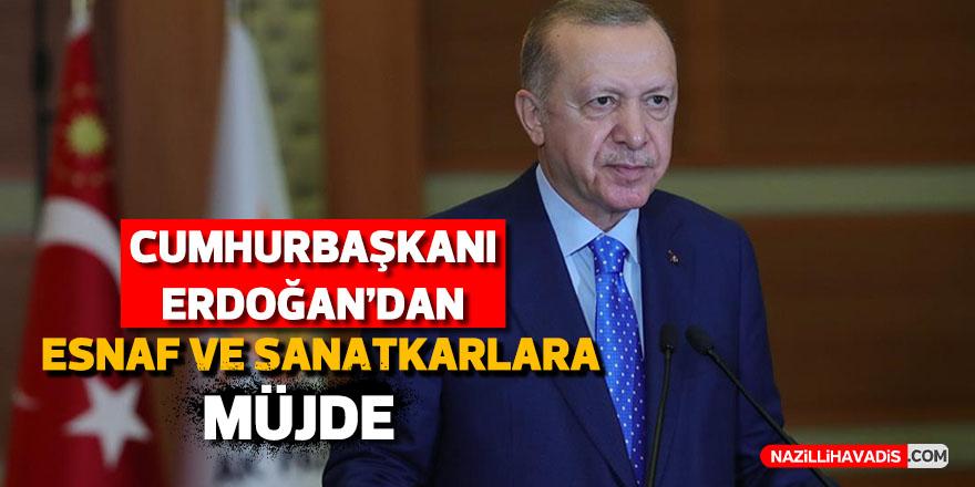Cumhurbaşkanı Erdoğan'dan esnaf ve sanatkarlara müjde