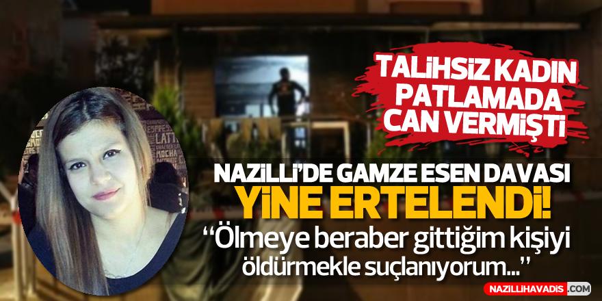 NAZİLLİ'DE GAMZE ESEN DAVASI YİNE ERTELENDİ