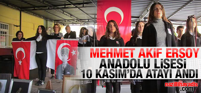 Nazilli Mehmet Akif Ersoy Anadolu Lisesi Ulu U00d6nder Atat U00fcrk