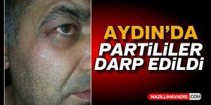 Aydın'da partililer darp edildi