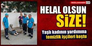 Nazilli'de yaşlı kadının yardımına temizlik işçileri koştu!