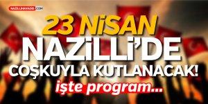 NAZİLLİ'DE 23 NİSAN KUTLAMA PROGRAMI YAYINLANDI
