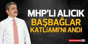 MHP'li Alıcık, Başbağlar Katliamı'nı Andı